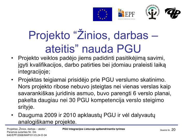 """Projekto """"Žinios, darbas – ateitis"""" nauda PGU"""
