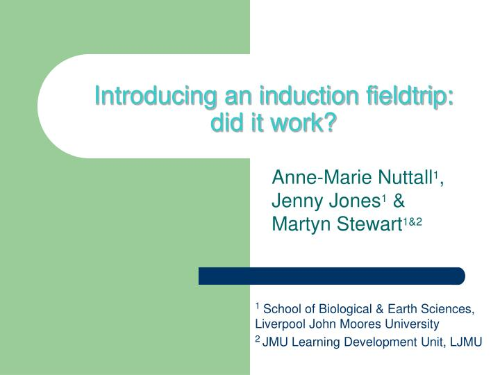 Introducing an induction fieldtrip: did it work?
