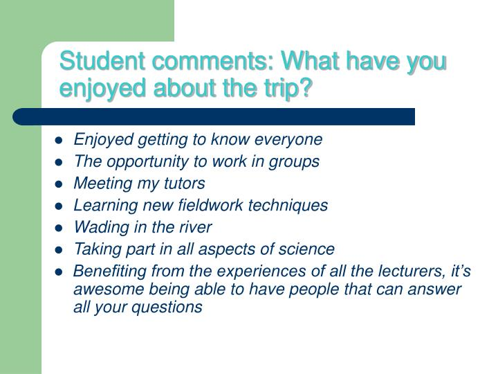 Student comments: What have you enjoyed about the trip?