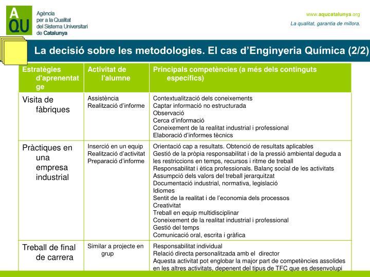 La decisió sobre les metodologies. El cas d'Enginyeria Química (2/2)