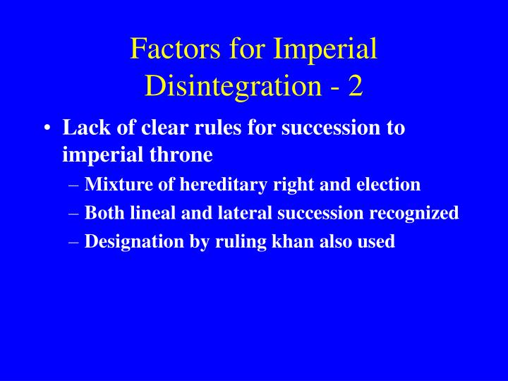 Factors for Imperial Disintegration - 2