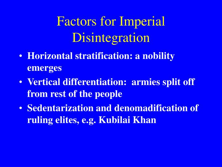 Factors for Imperial Disintegration