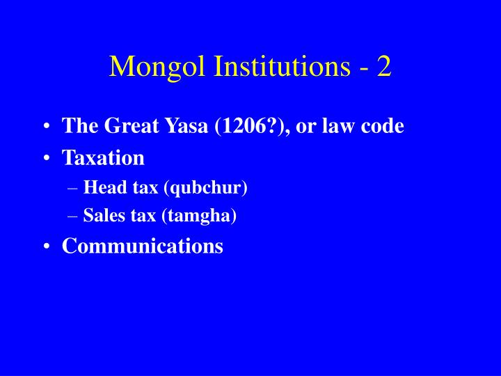 Mongol Institutions - 2