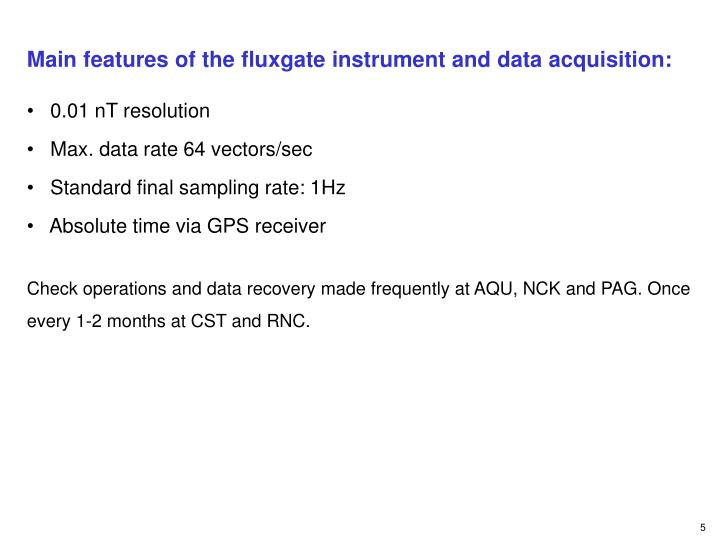 Main features of the fluxgate instrument and data acquisition: