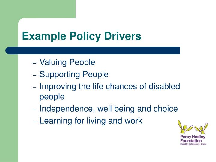 Example Policy Drivers