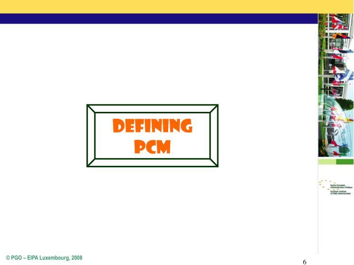Defining PCM