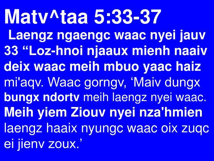 Matv^taa 5:33-37