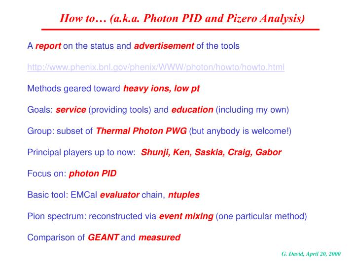 How to… (a.k.a. Photon PID and Pizero Analysis)