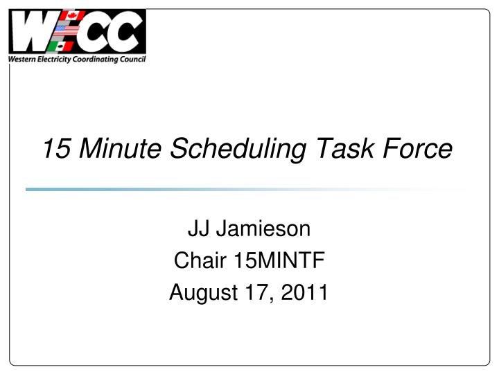 15 minute scheduling task force