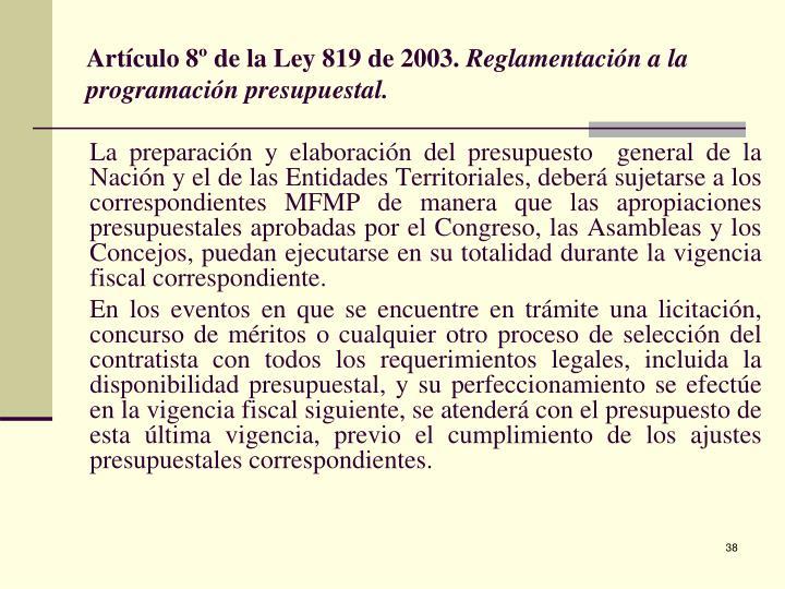 Artículo 8º de la Ley 819 de 2003.