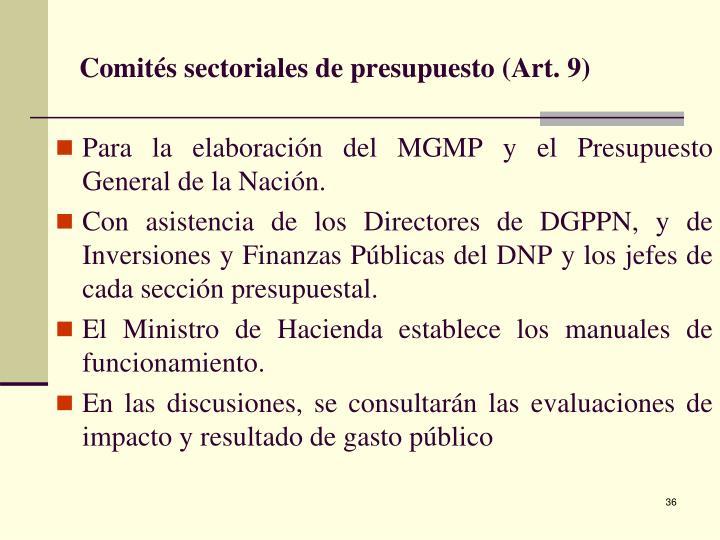 Comités sectoriales de presupuesto (Art. 9)