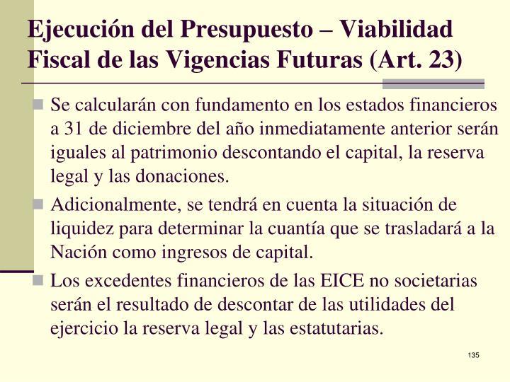 Ejecución del Presupuesto – Viabilidad Fiscal de las Vigencias Futuras (Art. 23)