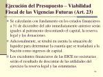 ejecuci n del presupuesto viabilidad fiscal de las vigencias futuras art 231