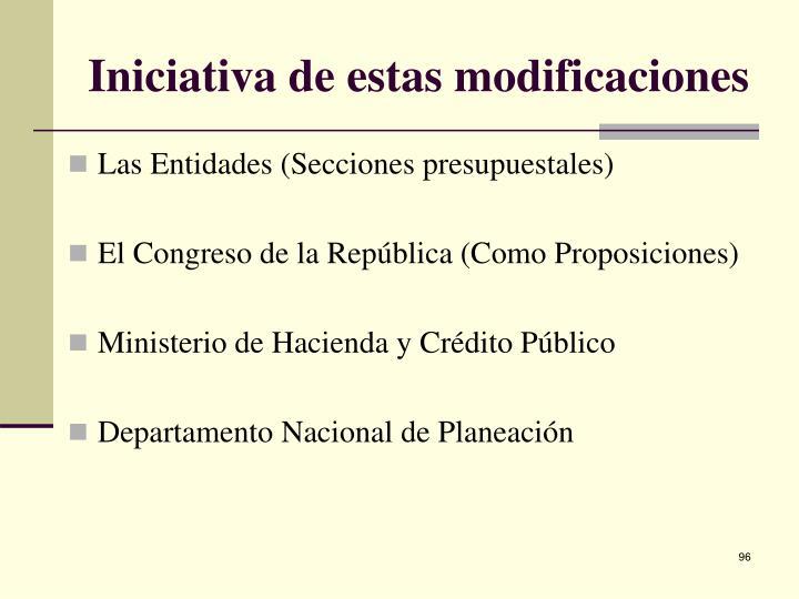 Iniciativa de estas modificaciones
