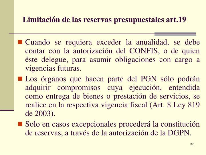 Limitación de las reservas presupuestales art.19