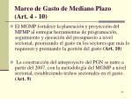 marco de gasto de mediano plazo art 4 10