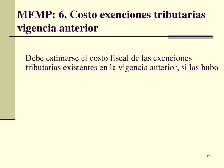 MFMP: 6. Costo exenciones tributarias vigencia anterior