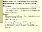 presentaci n del proyecto de ley anual del presupuesto general de la naci n ante el congreso