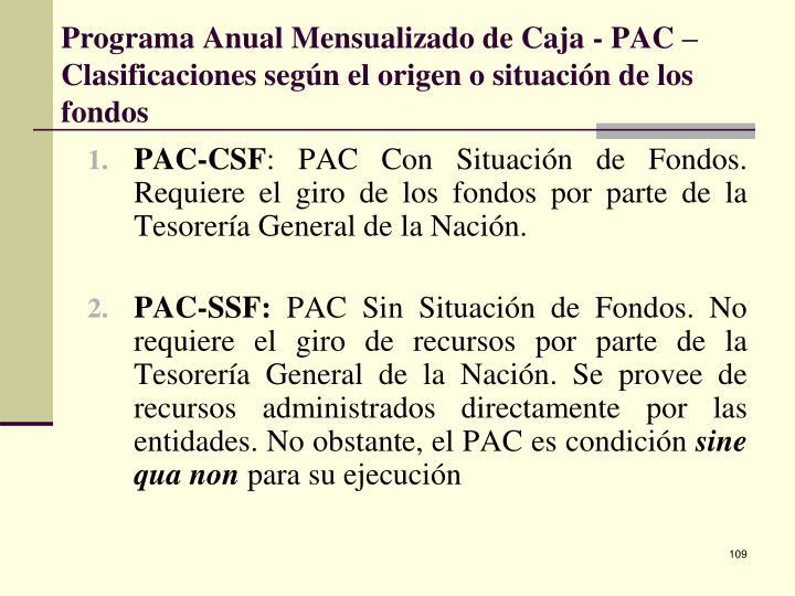 Programa Anual Mensualizado de Caja - PAC – Clasificaciones según el origen o situación de los fondos