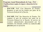programa anual mensualizado de caja pac clasificaciones seg n el origen o situaci n de los fondos