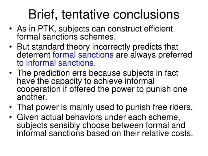 Brief, tentative conclusions