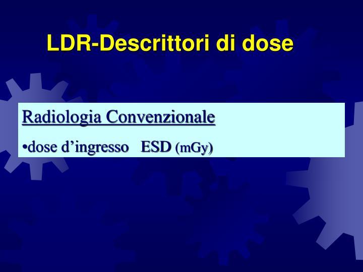 LDR-Descrittori di dose
