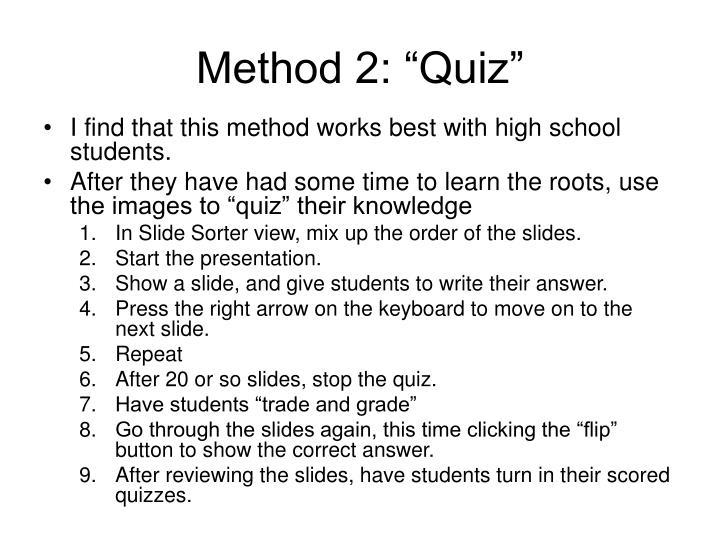 """Method 2: """"Quiz"""""""