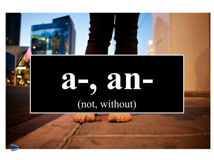 a-, an-