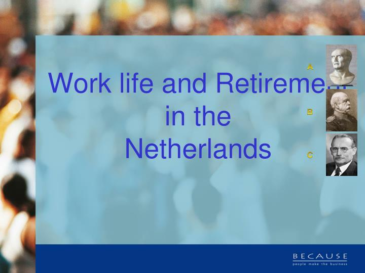 Work life and retirement in the netherlands