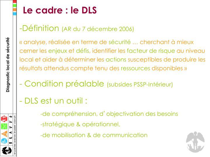 Le cadre : le DLS