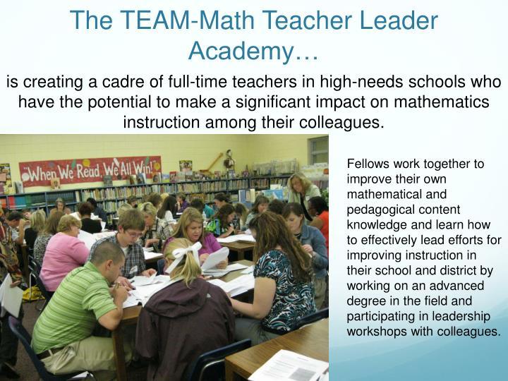 The TEAM-Math Teacher Leader Academy…
