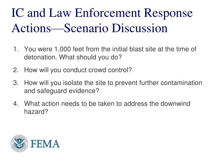 IC and Law Enforcement Response Actions—Scenario Discussion