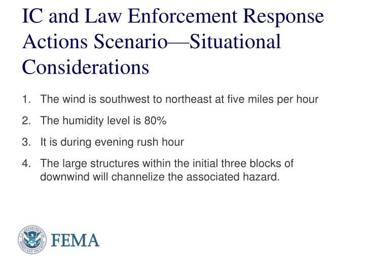 IC and Law Enforcement Response Actions Scenario—Situational Considerations