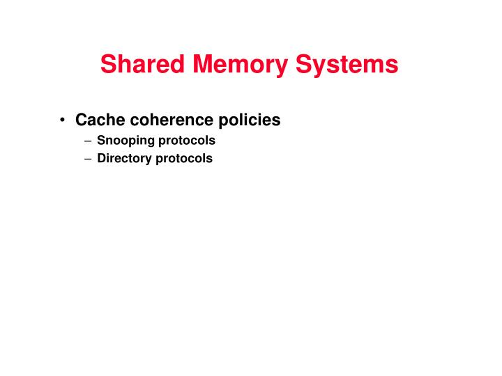Shared Memory Systems