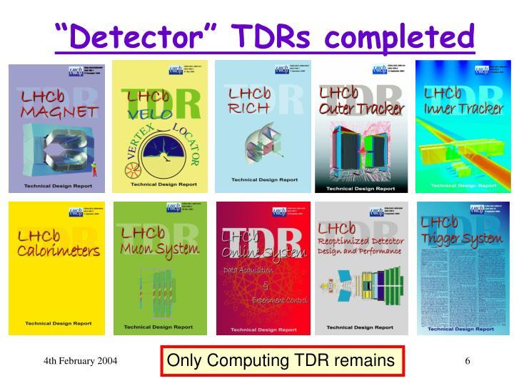 """Detector"" TDRs completed"