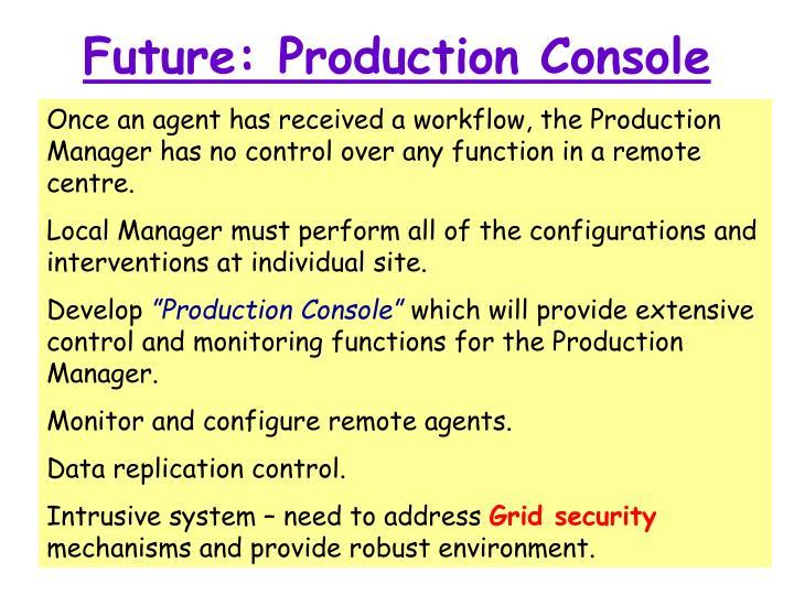 Future: Production Console