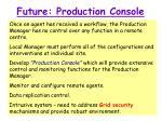future production console