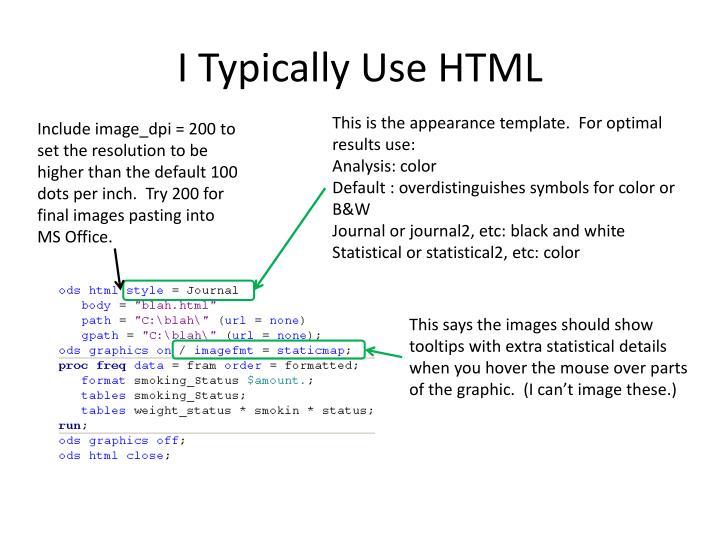 I Typically Use HTML
