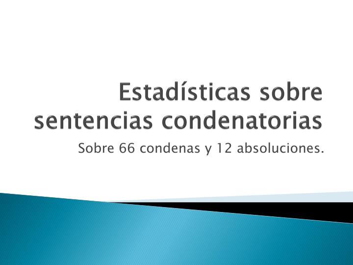 Estadísticas sobre sentencias condenatorias