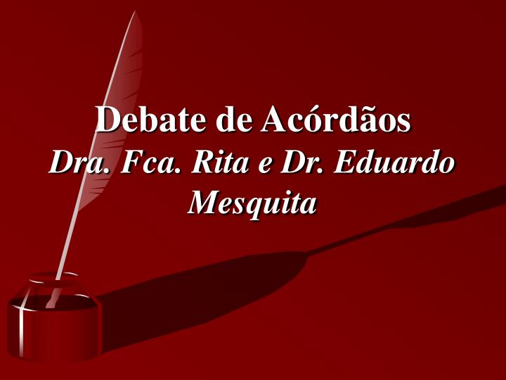 Debate de Acórdãos