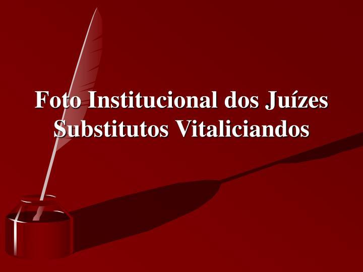 Foto Institucional dos Juízes Substitutos Vitaliciandos