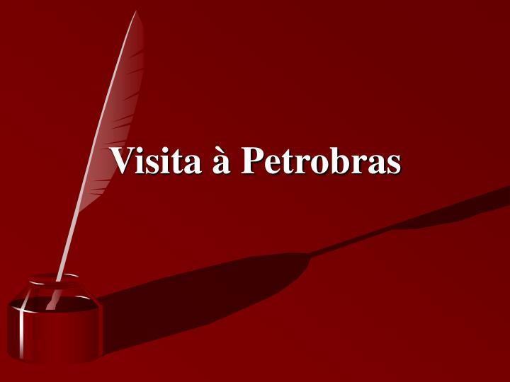 Visita à Petrobras