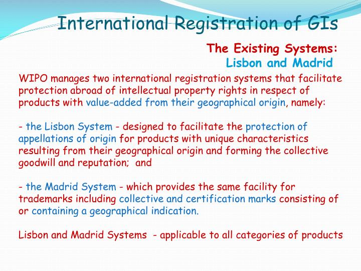 WIPO manages two international registration systems that facilitate protection abroad of intellectual property rights in respect of products with