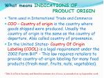 what means indications of product origin3