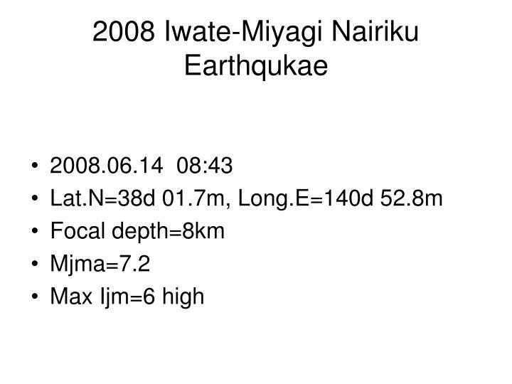 2008 Iwate-Miyagi Nairiku Earthqukae