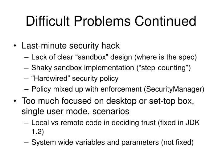 Difficult Problems Continued