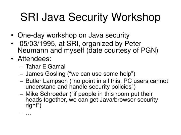 SRI Java Security Workshop