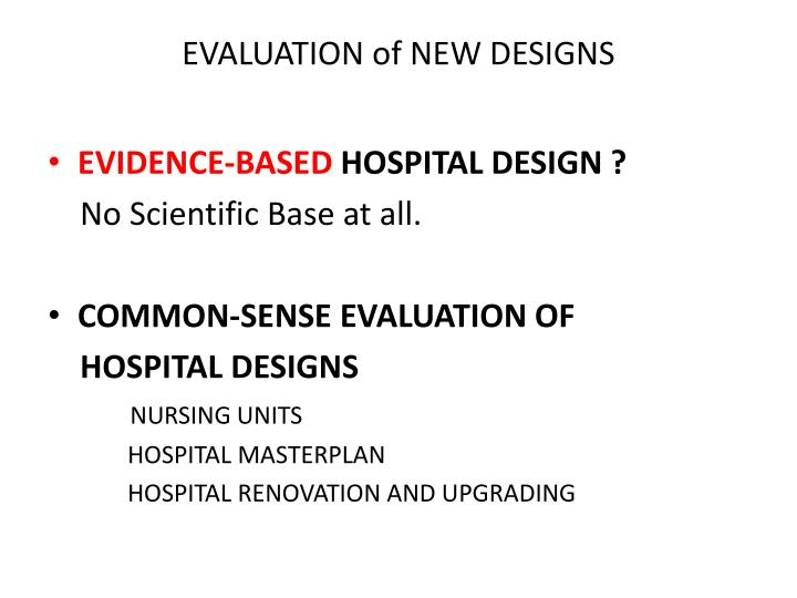 EVALUATION of NEW DESIGNS