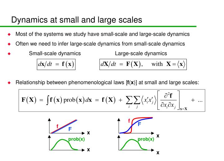 Dynamics at small and large scales