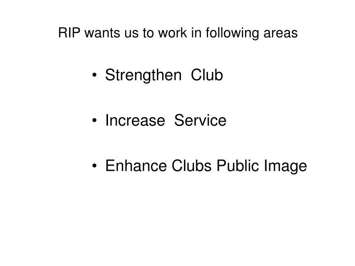 RIP wants us to work in following areas